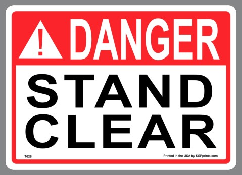 Danger Stand Clear Stickers