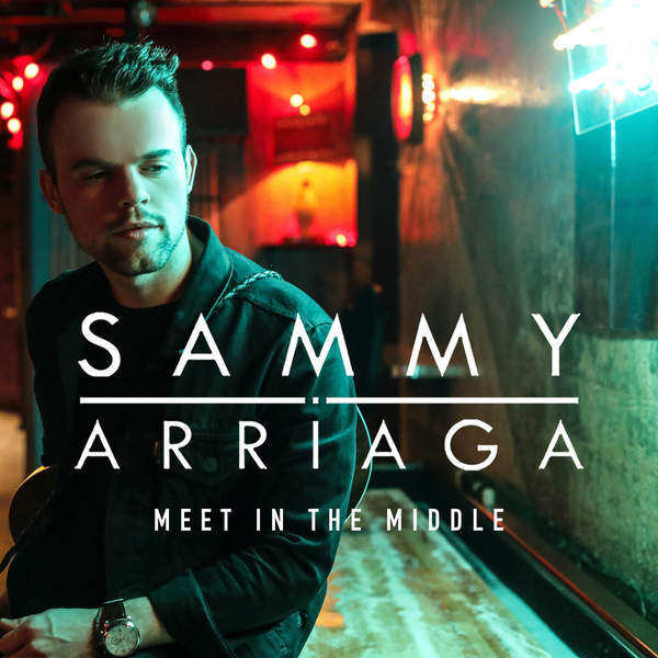 Sammy Arriaga – Meet in the Middle