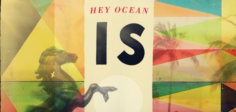 Hey Ocean - Is