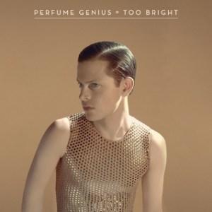 8. Too Bright - Perfume Genius