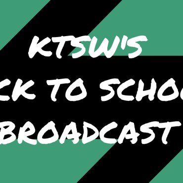 """""""KTSW's Back to School Broadcast"""" in white font on a blue and black background."""