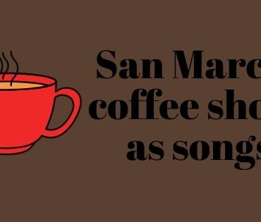 """Brown background with red coffee mug with black text that reads """"san marcos coffee shops as songs"""""""