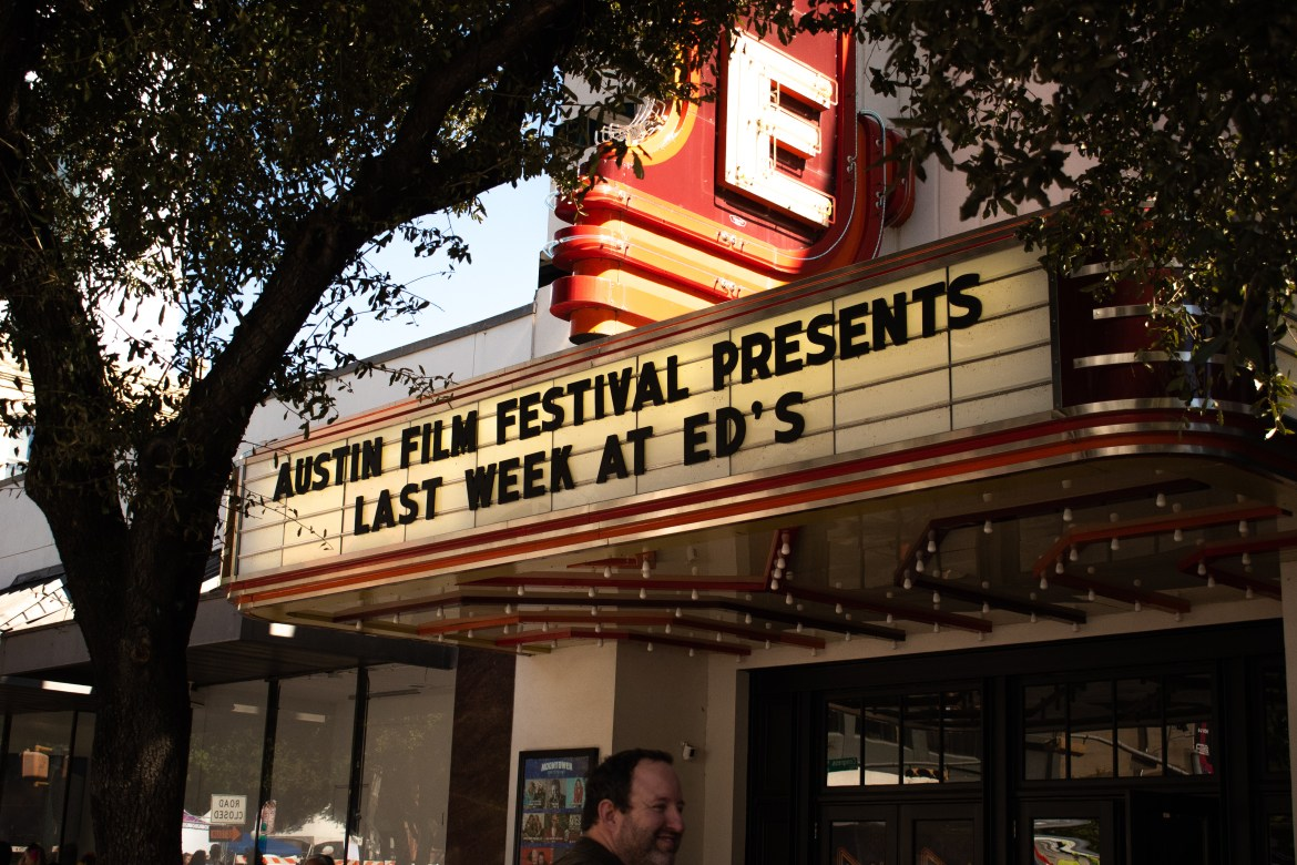 """A marquee sign spells out """"Austin Film Festival Presents Last Week At Ed's."""""""