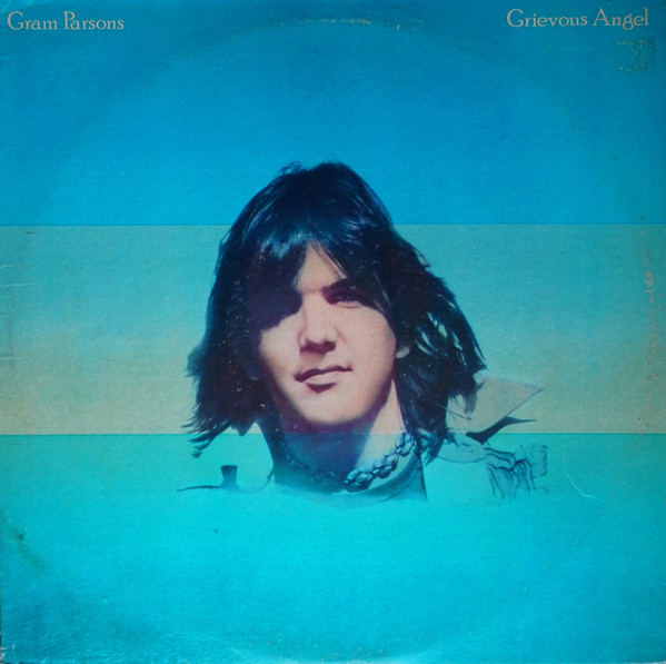 Gram Parson's face is seen on a background of various shades of blue. The singer's name is in the top left hand corner, and the album's name is in the top right.