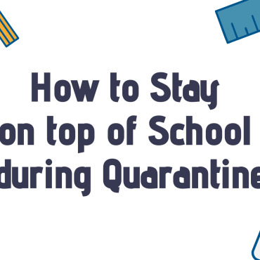 """Text that reads """"How to stay on top of school during quarantine"""" with various school supplies surrounding it."""