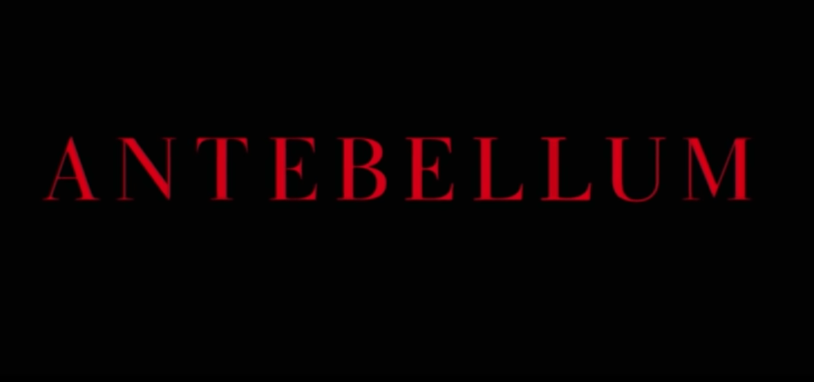 A black screen with the title Antebellum written in red