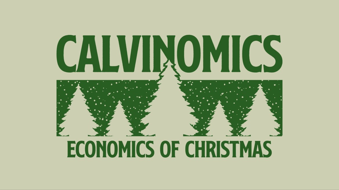 green text on green background that says calvinomics and economic of christmas split by christmas trees