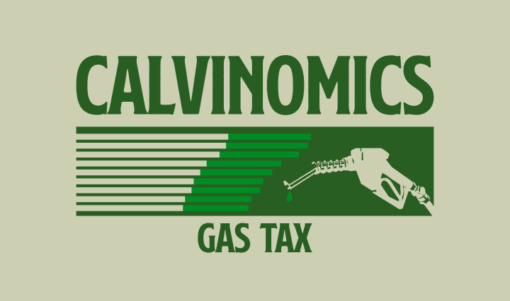 green text on light green background saying Calvinomics gas tax wit dark green bar graph and light green gas nozzle