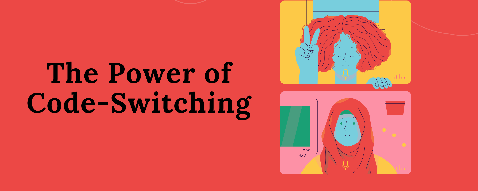 """Two windows with smiling girls titled """"The Power of Code-Switching."""""""