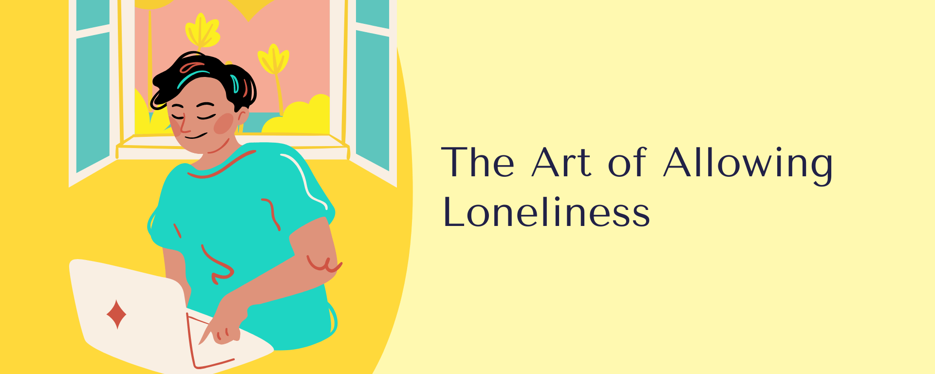 """Person sitting by themselves by a window while on laptop in front of a yellow background with the text, """"The Art of Allowing Loneliness"""""""