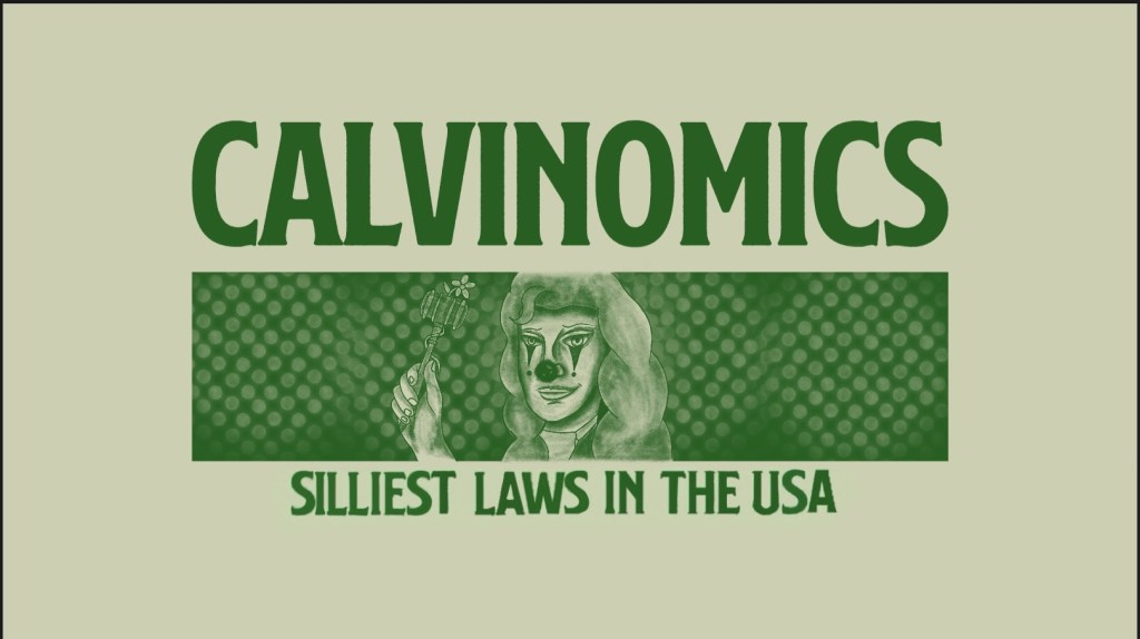"""Green background with the words """"Calvinomics silliest laws in the use"""""""