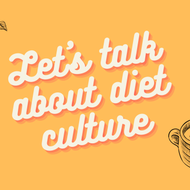 """A banner made in Canva with a pale yellow background with the words """"Let's talk about diet culture"""" in the middle in cursive. Two graphics surround the text on the bottom right and upper left hand corners. The two graphics are soup in the bottom right hand corner and green beans in the upper left."""