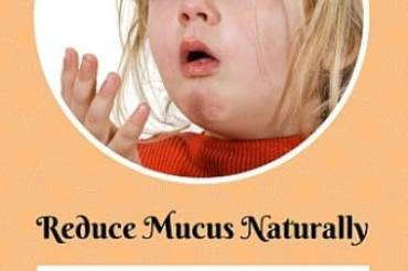 How to Reduce Mucus Production Naturally