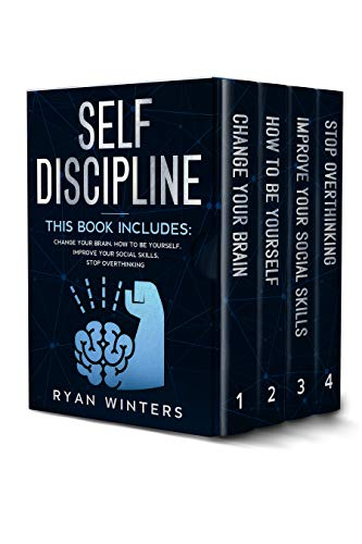 Self Discipline This  includes Change Your Brain - How to Be Yourself - Improve Your Social Skills - Stop Overthinking - Kindle edition by Winters, Ryan. Self-Help Kindle  @ .