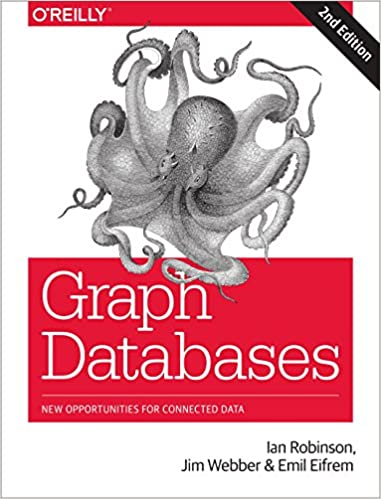Graph Databases New Opportunities for Connected Data  Robinson, Ian, Webber, Jim, Eifrem, Emil, Webber, Jim, Eifrem, Emil Kindle Store