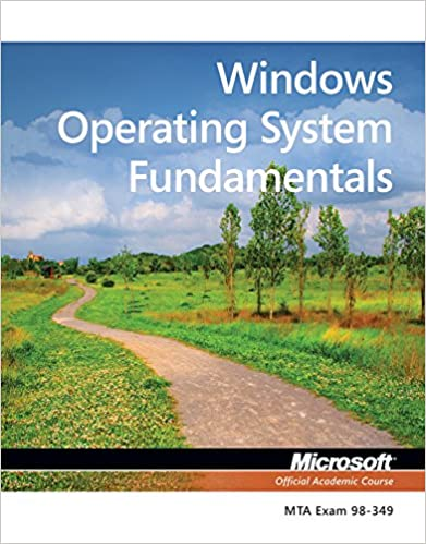 Exam 98-349 MTA Windows Operating System Fundamentals Microsoft Official Academic Course 9781118295274
