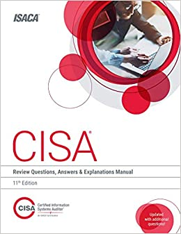 CISA Review Questions, Answers & Explanations Manual, 11th Edition (9781604203684) Isaca