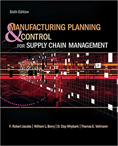 Manufacturing Planning and Control for Supply Chain Management (The Mcgraw-hill/Irwin Series Operations and Decision Sciences) Jacobs, F. Robert, Berry, William, Whybark, David Clay, Vollmann, Thomas 9780073377827