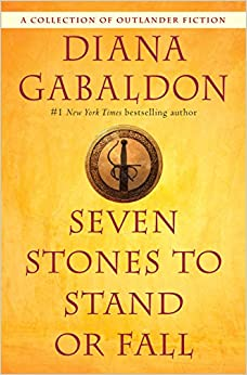 Seven Stones to Stand or Fall A Collection of Outlander Fiction (9780399593437) Gabaldon, Diana