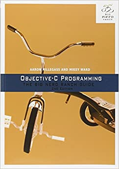 Objective-C Programming The Big Nerd Ranch Guide (Big Nerd Ranch Guides) (9780321942067) Hillegass, Aaron, Ward, Mikey