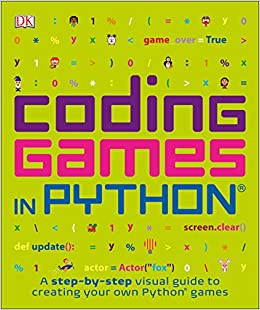 Coding Games in Python (Computer Coding for Kids) DK 9781465473615
