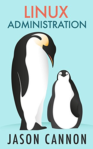 Linux Administration The Linux Operating System and Command Line Guide for Linux Administrators  Cannon, Jason Kindle Store