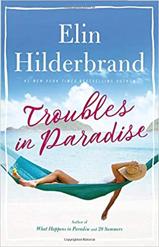 Troubles in Paradise (Paradise (3)) Hilderbrand, Elin 9780316435581