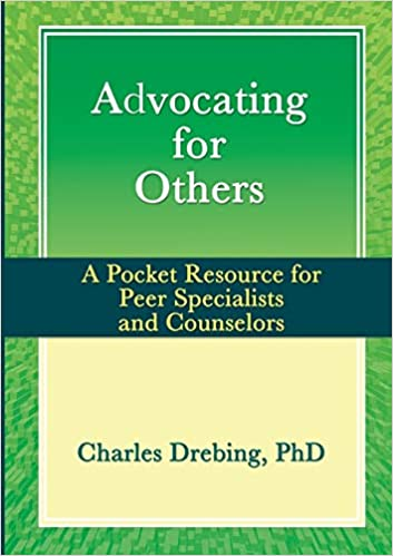 Advocating for Others A Pocket Resource for Peer Specialists and Counselors Drebing, Charles 9781329803091