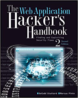 The Web Application Hacker's Hand Finding and Exploiting Security Flaws  Stuttard, Dafydd, Pinto, Marcus Kindle Store
