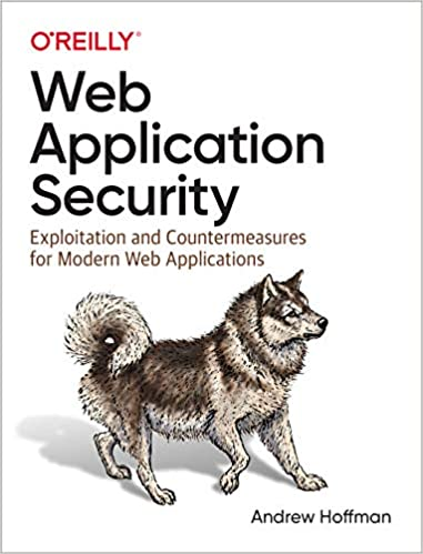 Web Application Security Exploitation and Countermeasures for Modern Web Applications  Hoffman, Andrew Kindle Store