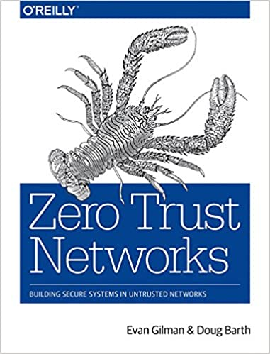 Zero Trust Networks Building Secure Systems in Untrusted Networks  Gilman, Evan, Barth, Doug Kindle Store