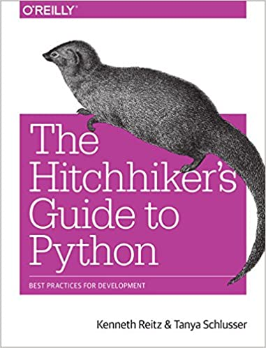 The Hitchhiker's Guide to Python Best Practices for Development Reitz, Kenneth, Schlusser, Tanya 9781491933176