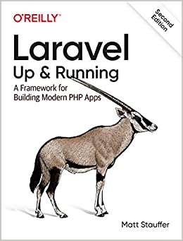 Laravel Up & Running A Framework for Building Modern PHP Apps Stauffer, Matt 9781492041214