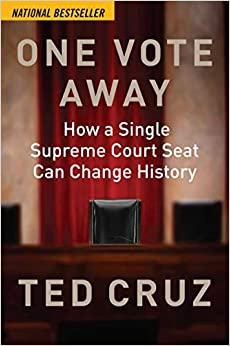 One Vote Away How a Single Supreme Court Seat Can Change History Cruz, Ted 9781684511341