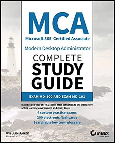 MCA Modern Desktop Administrator Complete Study Guide Exam MD-100 and Exam MD-101 (9781119603092) Panek, William