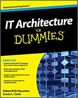 IT Architecture For Dummies Hausman, Kalani Kirk, Cook, Susan L. 9780470554234
