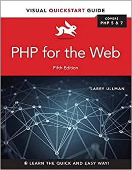 PHP for the Web Visual QuickStart Guide Ullman, Larry Ullman 9780134291253