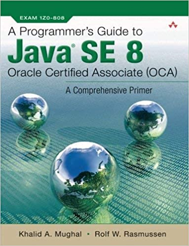 A Programmer's Guide to Java SE 8 Oracle Certified Associate (OCA) by Khalid A Mughal (2016-07-30)