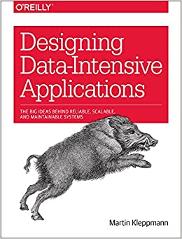 Designing Data-Intensive Applications The Big Ideas Behind Reliable, Scalable, and Maintainable Systems Kleppmann, Martin 9781449373320