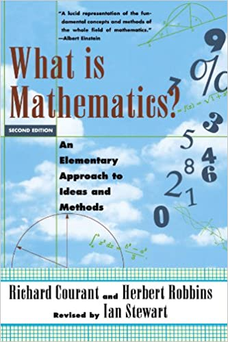 What Is Mathematics? An Elementary Approach to Ideas and Methods Richard Courant, Herbert Robbins, Ian Stewart 9780195105193