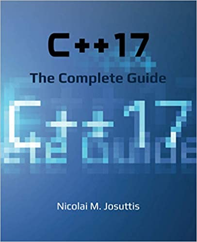 C++17 - The Complete Guide First Edition (9783967300178) Josuttis, Nicolai M.