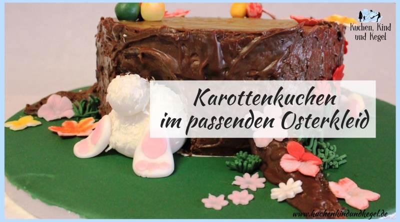 Karottenkuchen, Ostern, Karottenkuchen im Osterkleid, Ostertorte, Osterkuchen