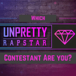Which 'Unpretty Rapstar' Contestant Are You? [QUIZ]