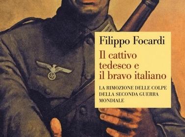 Il cattivo tedesco e il bravo italiano – Filippo Focardi