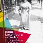 Claudia von Gélieu auf den Spuren Rosa Luxemburgs