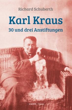 """Neuauflage """"Karl Kraus. 30 und drei Anstiftungen"""" Klever Verlag"""