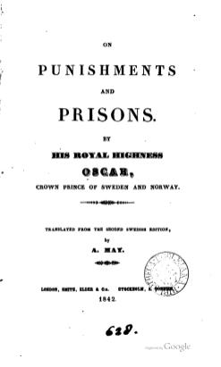 Om straff och straffanstalter kom snabbt att översättas. Inom ett par år blev det även känt att det var Oscar som skrivit essäboken. © runeberg.org/prisons/00024.html