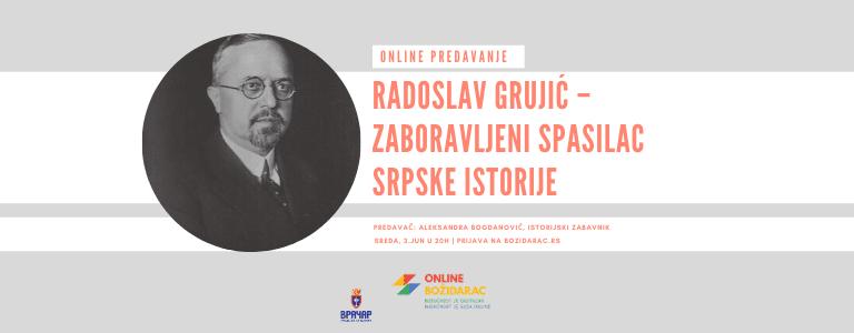 Predavanje: Ko je bio Radoslav Grujić – srpski Indijana Džons?