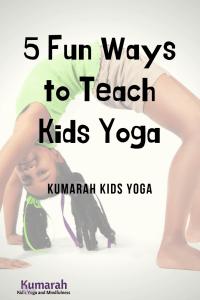 5 fun ways to teach kids yoga, yoga for kids in a classroom, how to teach kids yoga