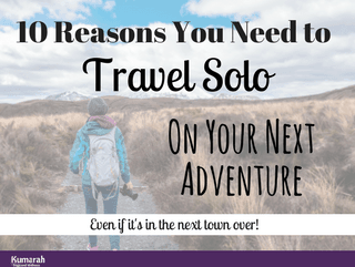 10 Reasons You Need to Travel Solo on your Next Adventure